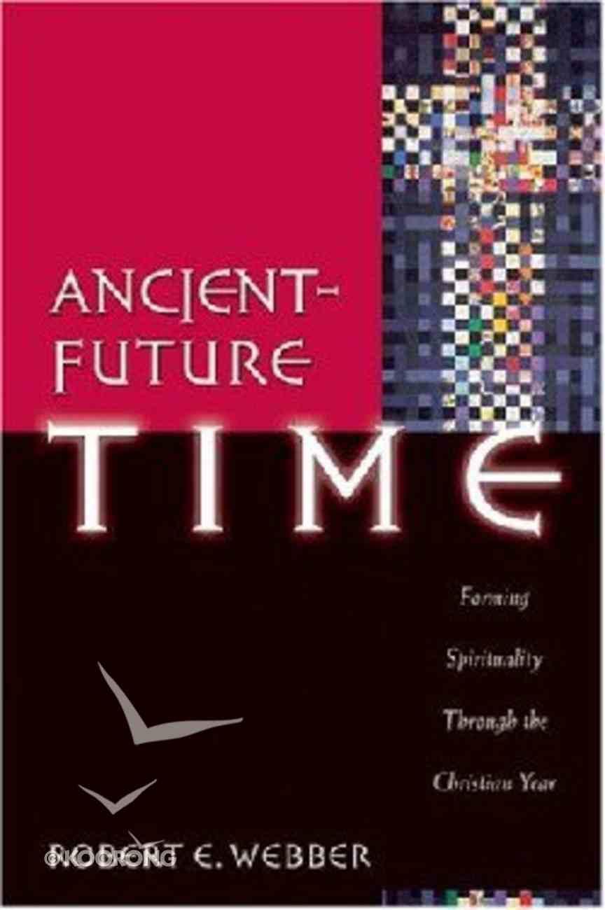 Ancient Future: Ancient-Future Time (Ancient-future Series) Paperback