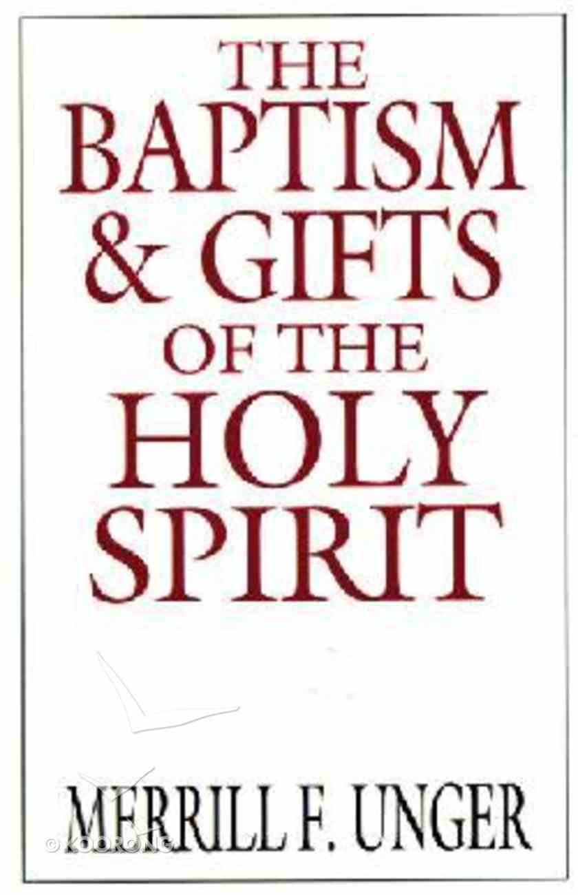 The Baptism & Gifts of the Holy Spirit Paperback