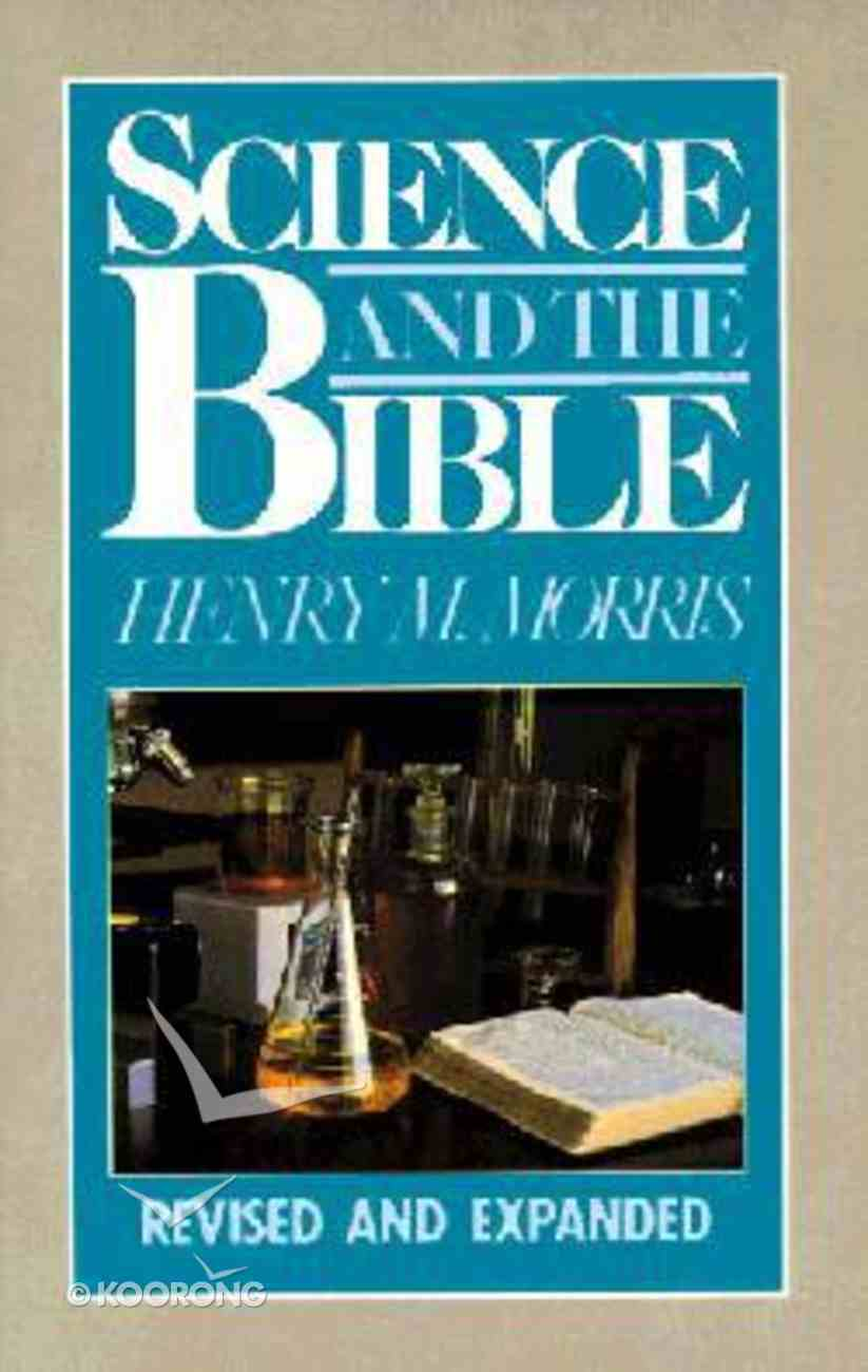 Science and the Bible (& Expanded) Paperback