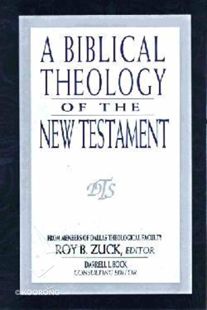 A Biblical Theology of the New Testament Hardback