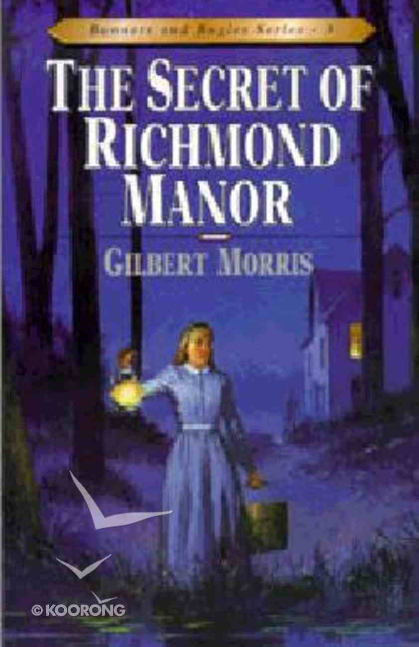 Secret of Richmond Manor (#03 in Bonnets & Bugles Series) Paperback