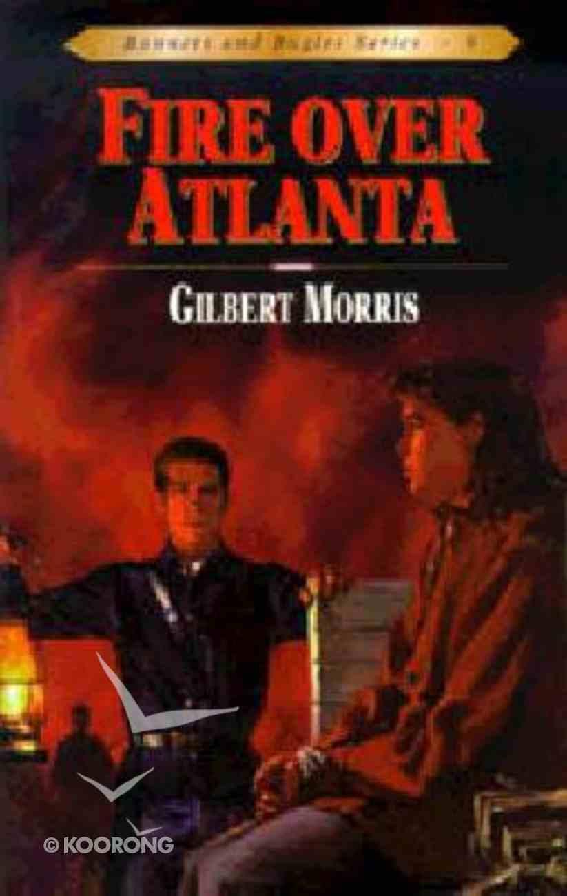 Fire Over Atlanta (#09 in Bonnets & Bugles Series) Paperback
