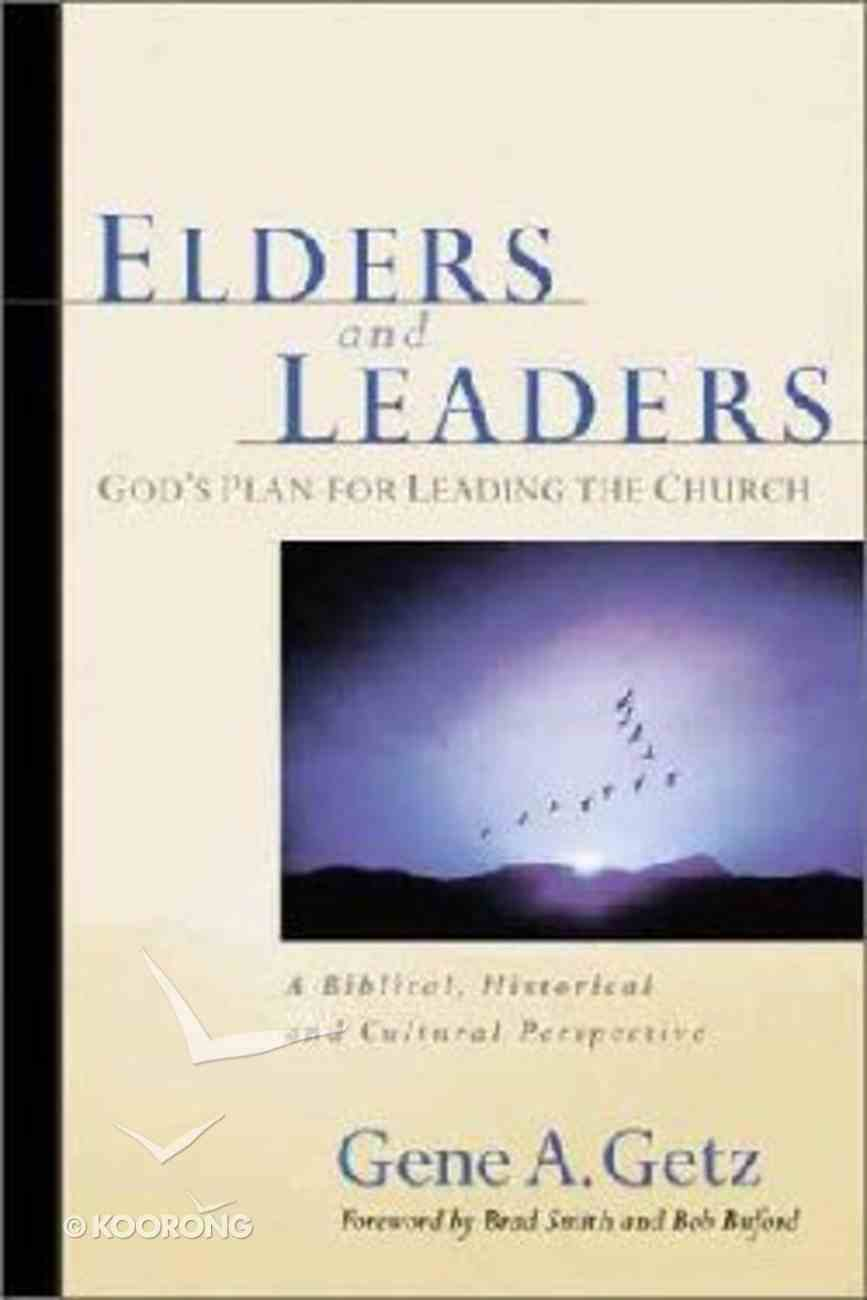 Elders and Leaders: God's Plan For Leading the Church Paperback