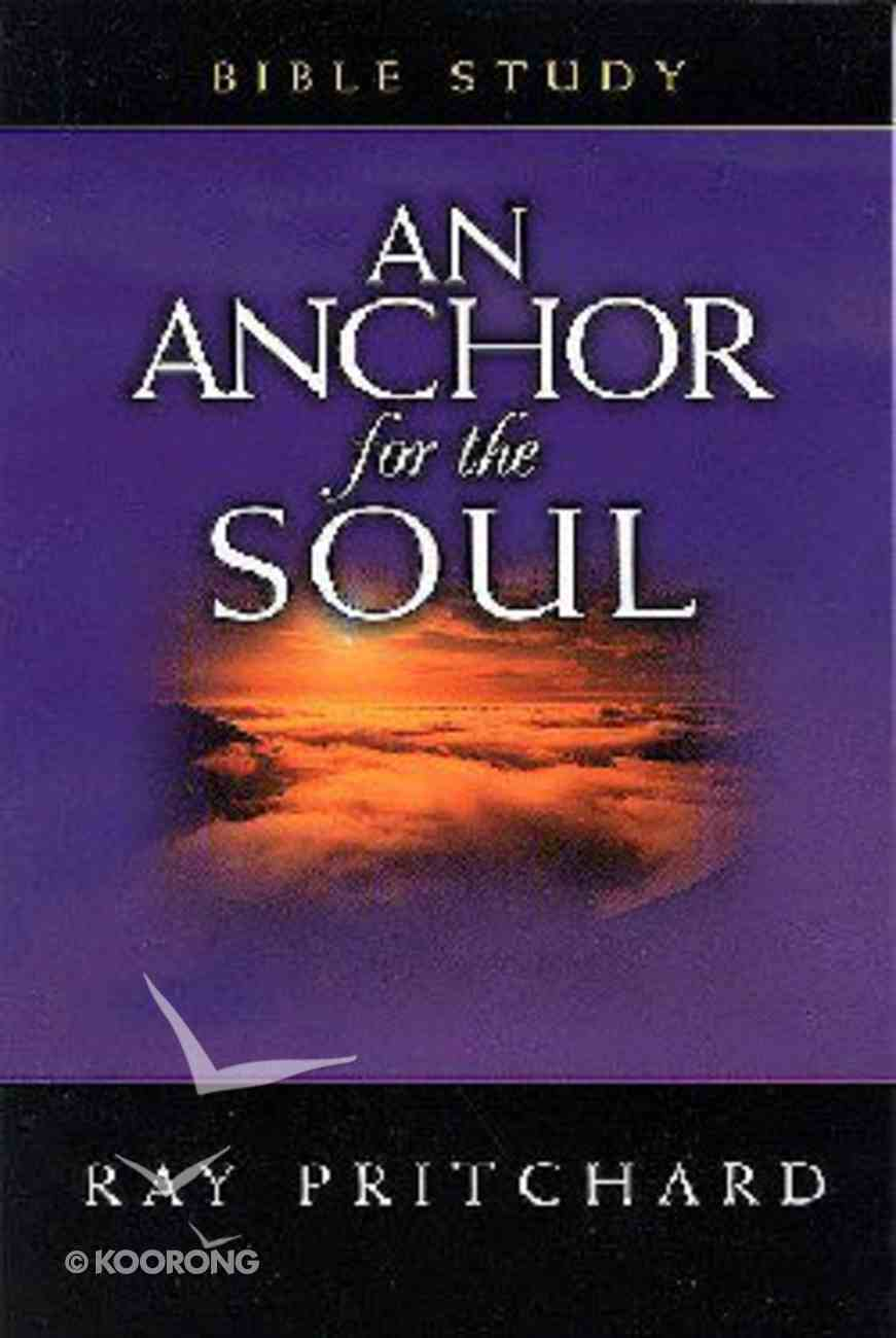 An Anchor For the Soul (Bible Study) Paperback