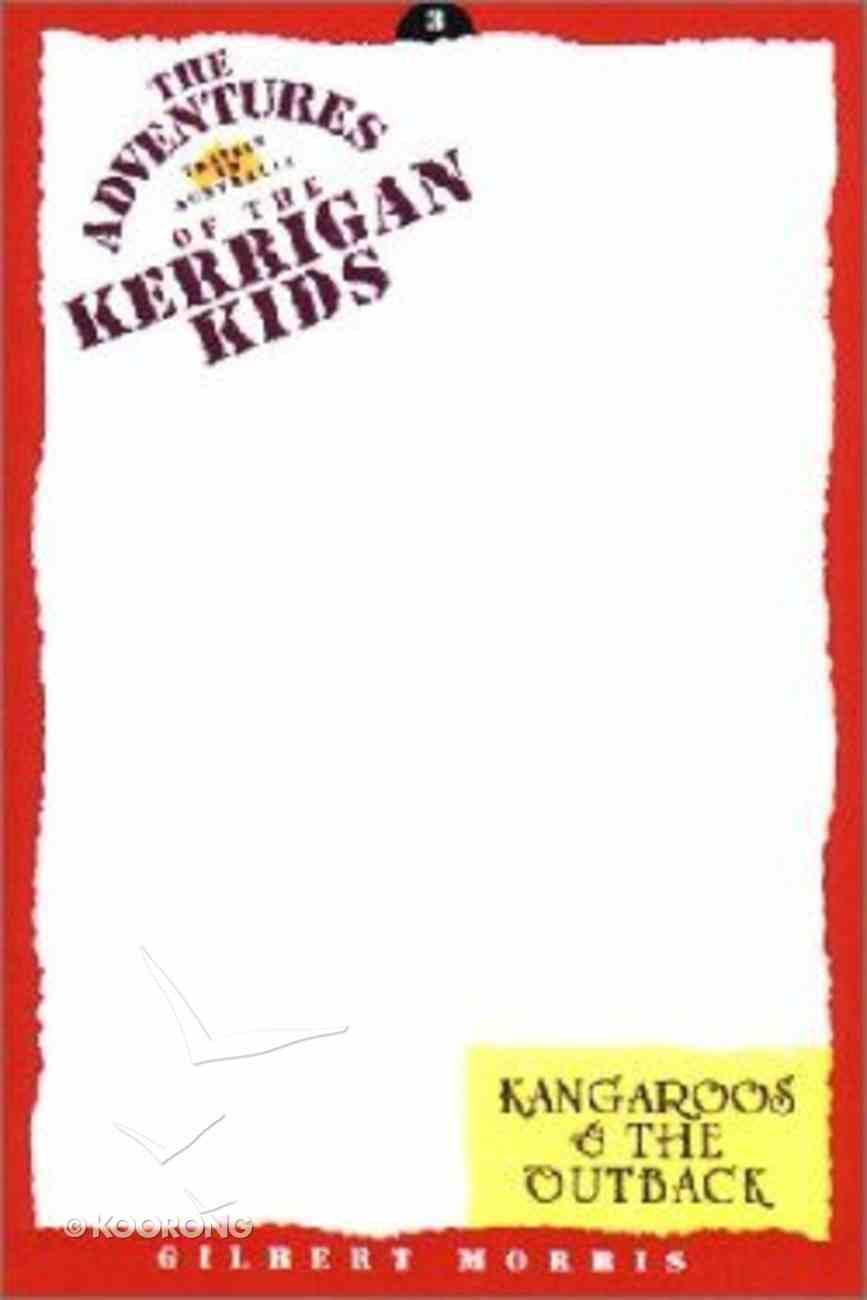 Kangaroos and the Outback (Kerrigan Kids Adventures Series) Paperback