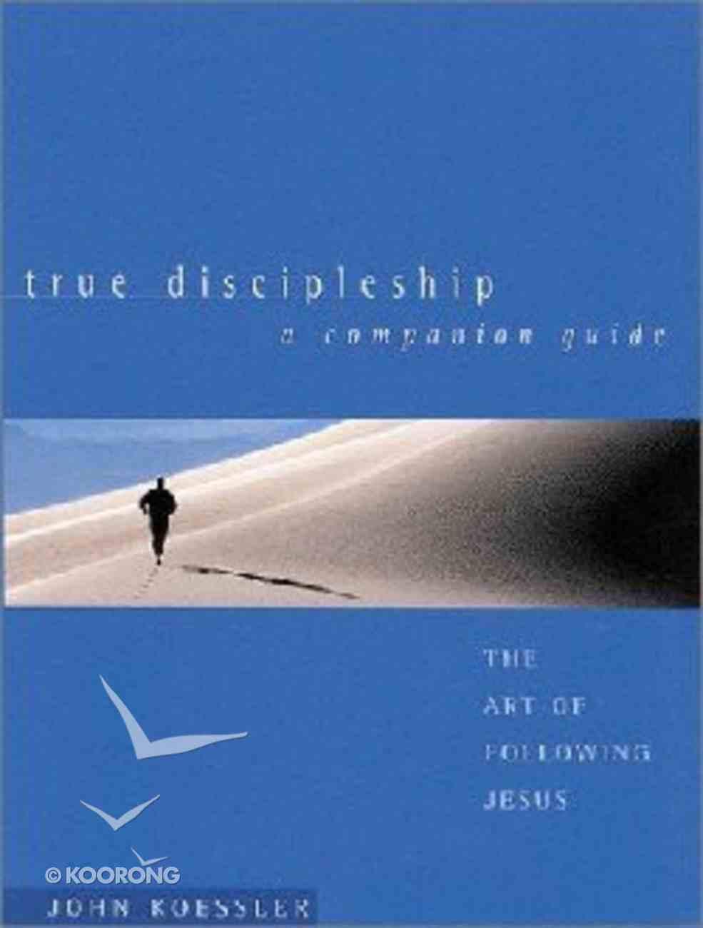 True Discipleship (A Companion Guide) Paperback
