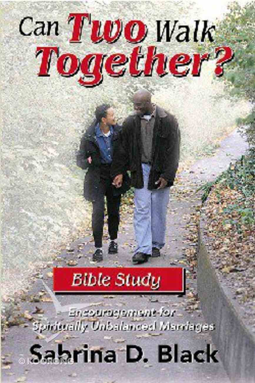 Can Two Walk Together? (Bible Study) Paperback
