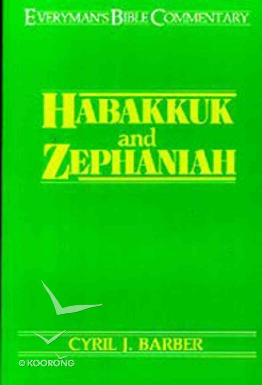 Habakkuk & Zephaniah (Everyman's Bible Commentary Series) Paperback
