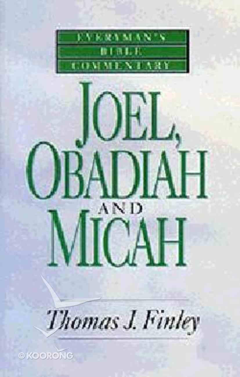 Joel, Obadiah & Micah (Everyman's Bible Commentary Series) Paperback