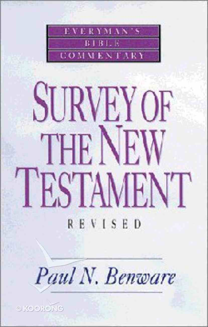 Survey of the New Testament (Everyman's Bible Commentary Series) Paperback