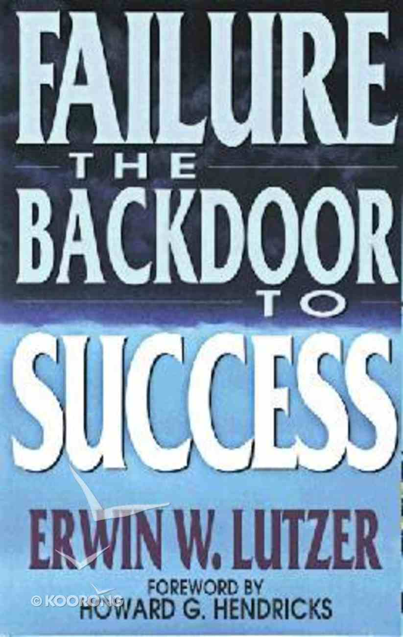 Failure, the Backdoor to Success Paperback