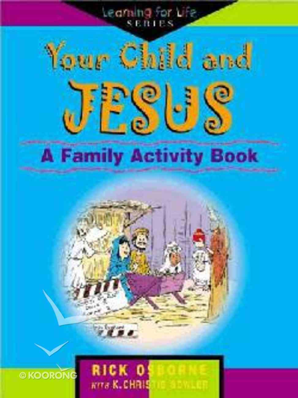 Your Child and Jesus: A Family Book Activity Paperback