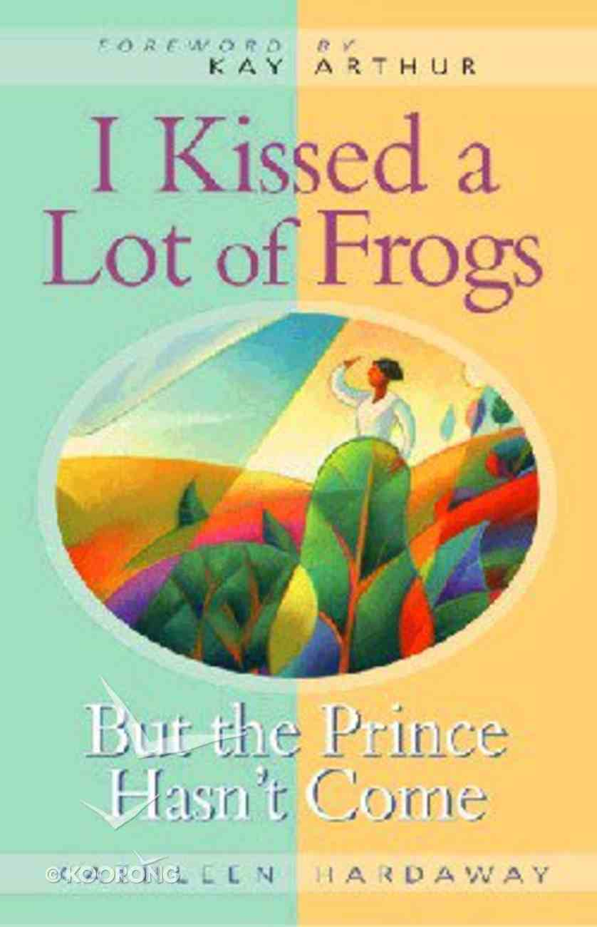 I Kissed a Lot of Frogs Paperback