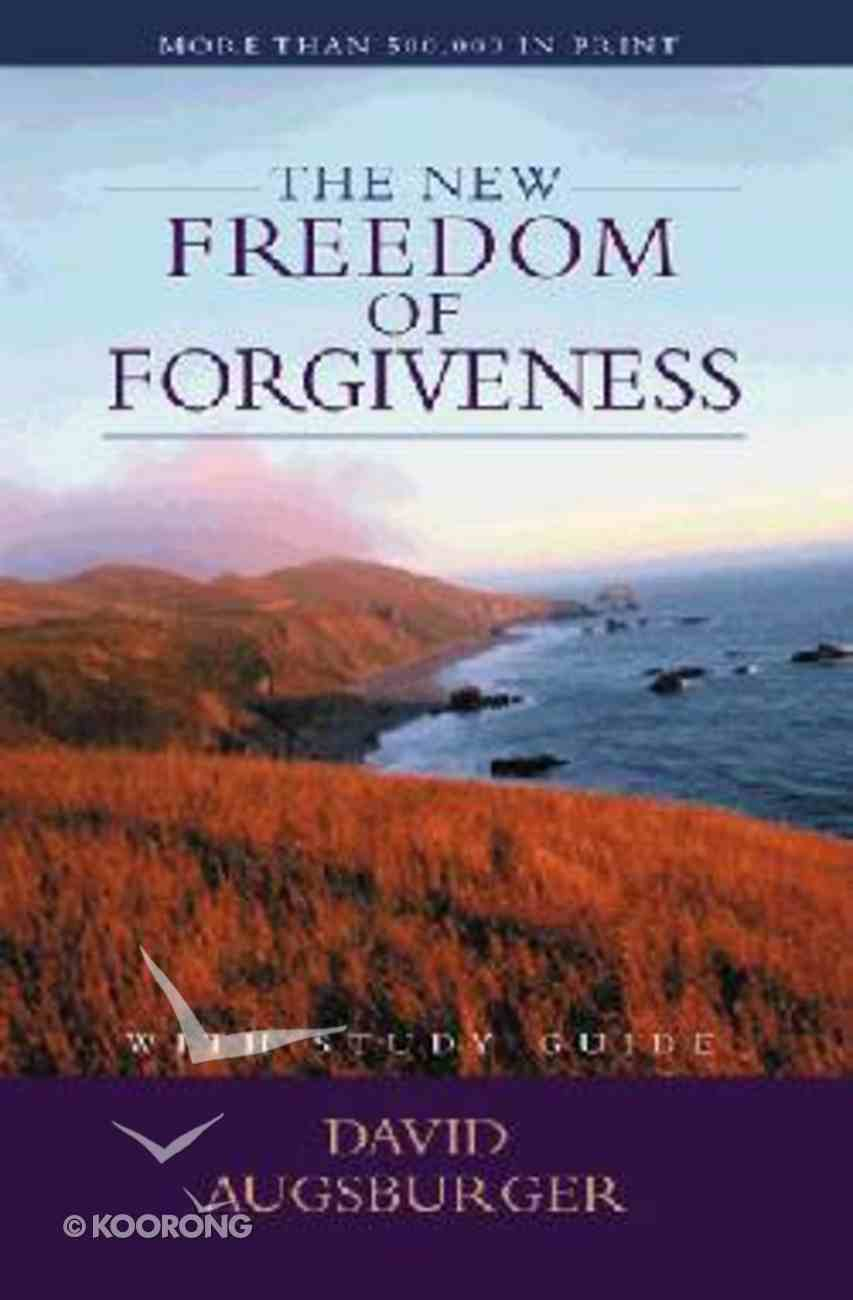 The New Freedom of Forgiveness (With Study Guide) Paperback
