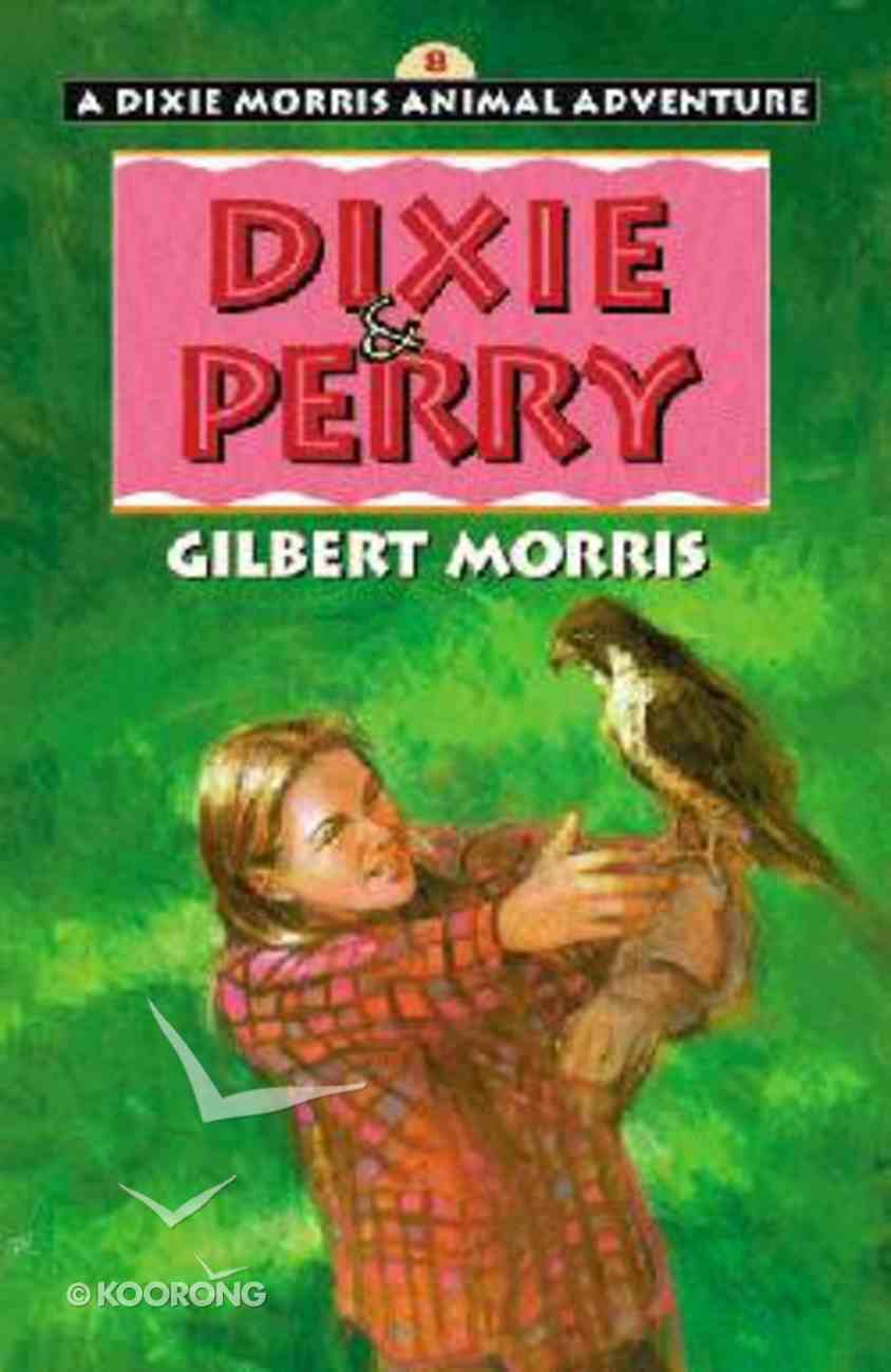 Dixie & Perry (#08 in Dixie Morris Series) Paperback