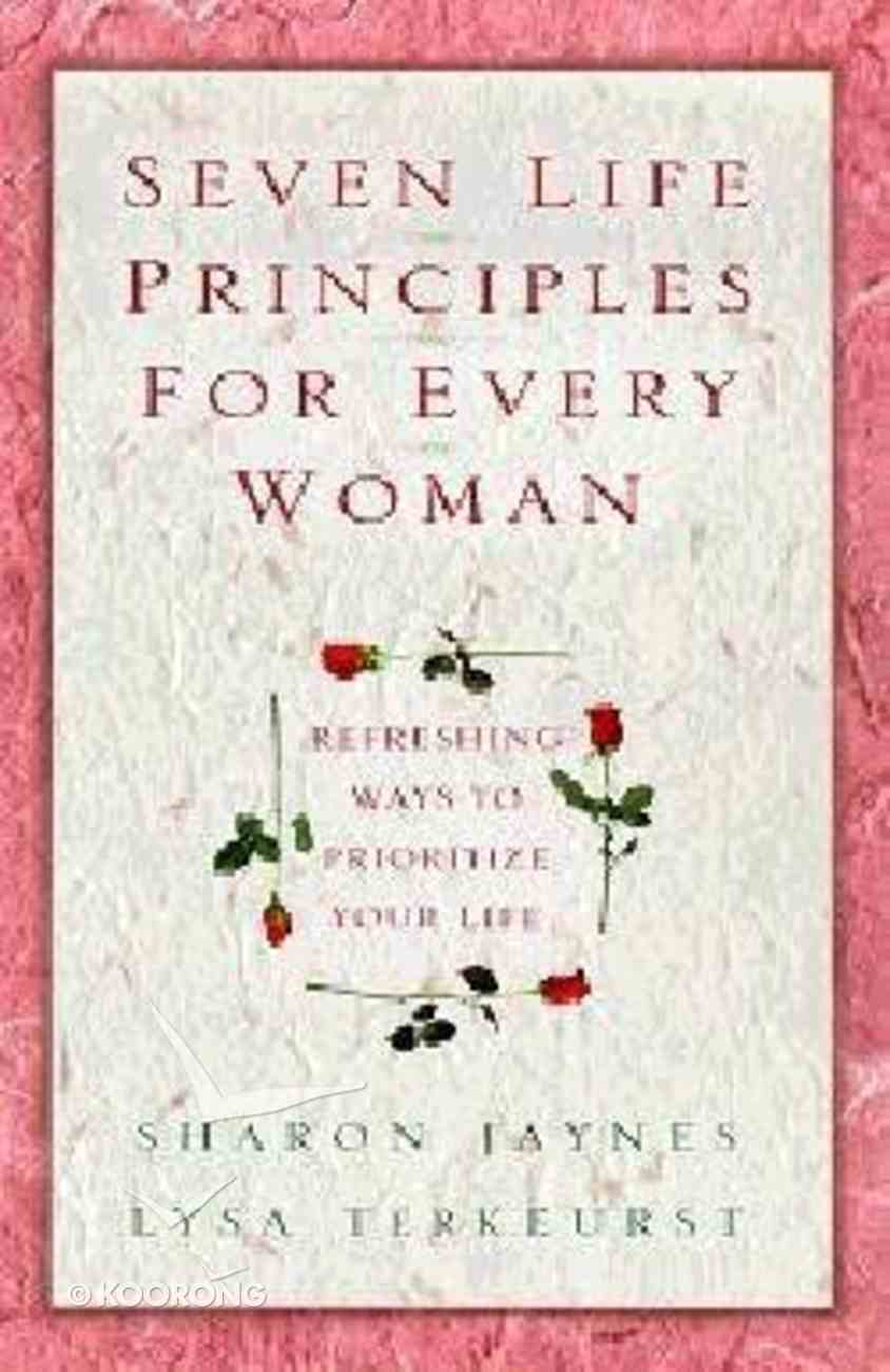Seven Life Principles For Every Woman Hardback