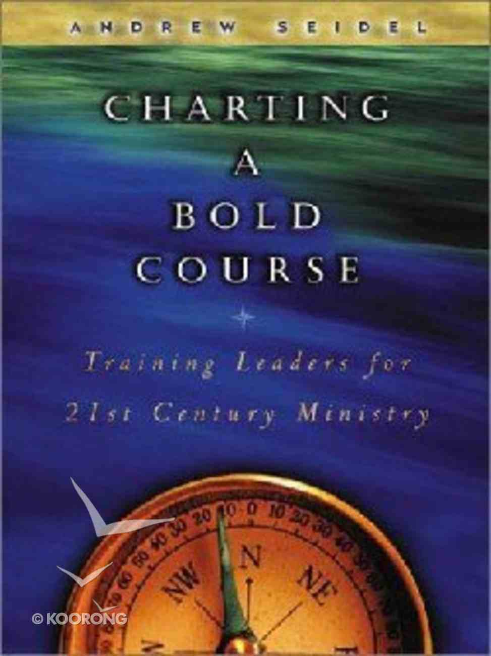Charting a Bold Course Paperback