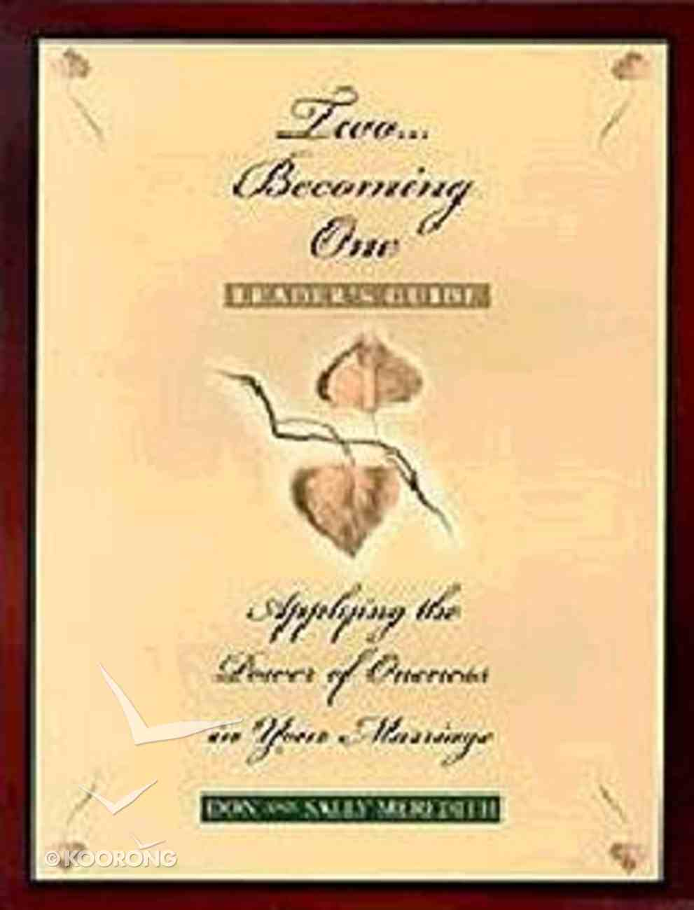 Two Becoming One (Leaders Guide) Paperback