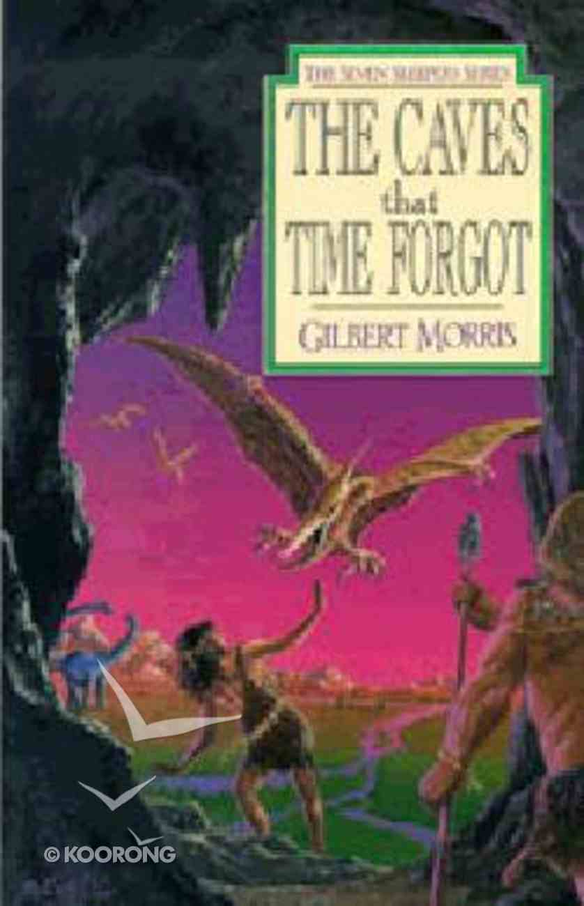 The Caves That Time Forgot (#04 in Seven Sleepers Series) Paperback