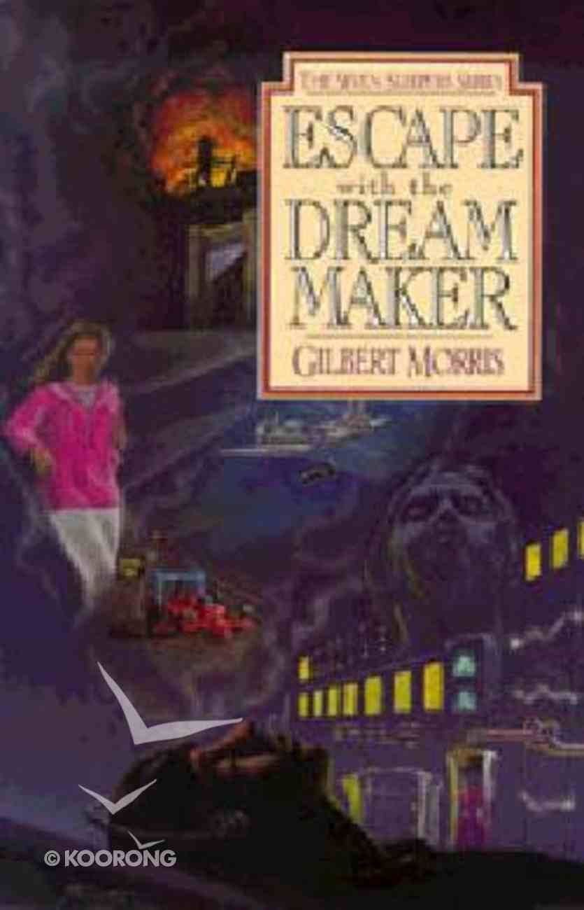 Escape With the Dream Maker (#09 in Seven Sleepers Series) Paperback