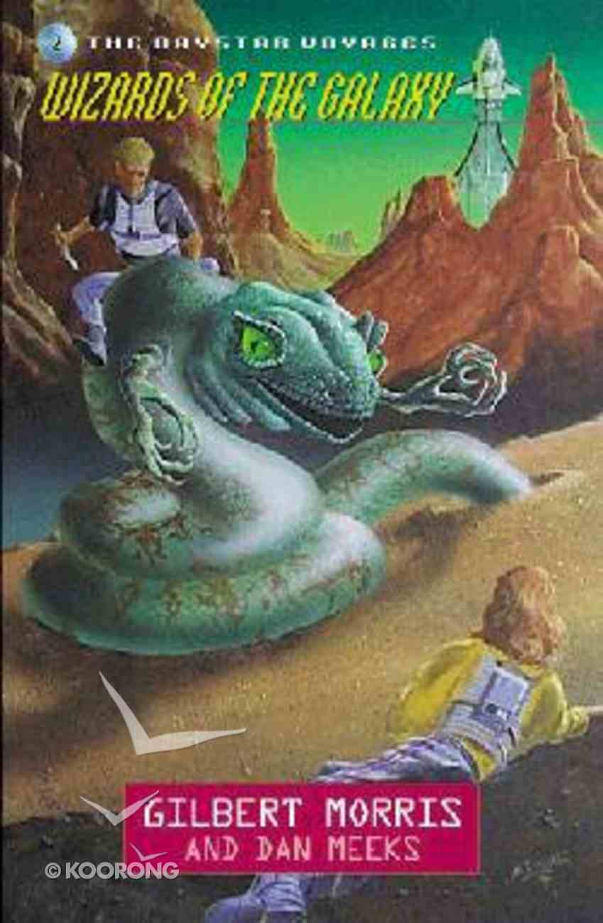 Wizards of the Galaxy (#02 in Daystar Voyages Series) Paperback
