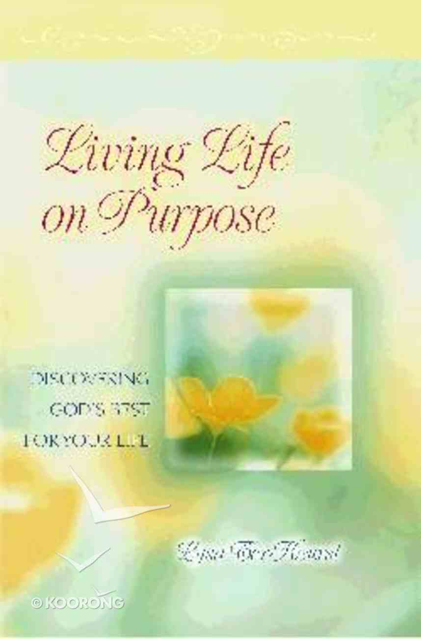 Living Life on Purpose Paperback