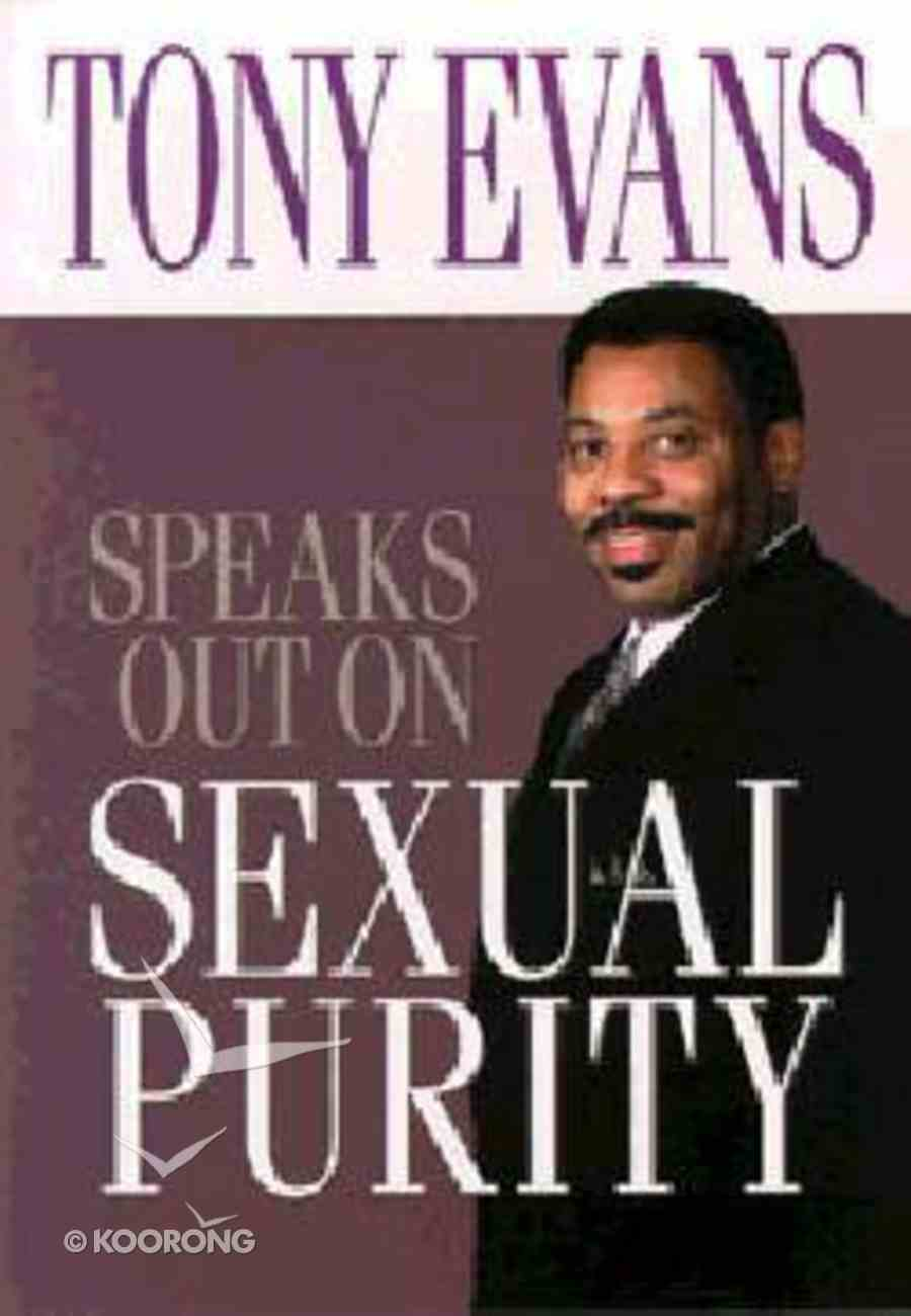 Tony Evans Speaks Out on: Sexual Purity Paperback