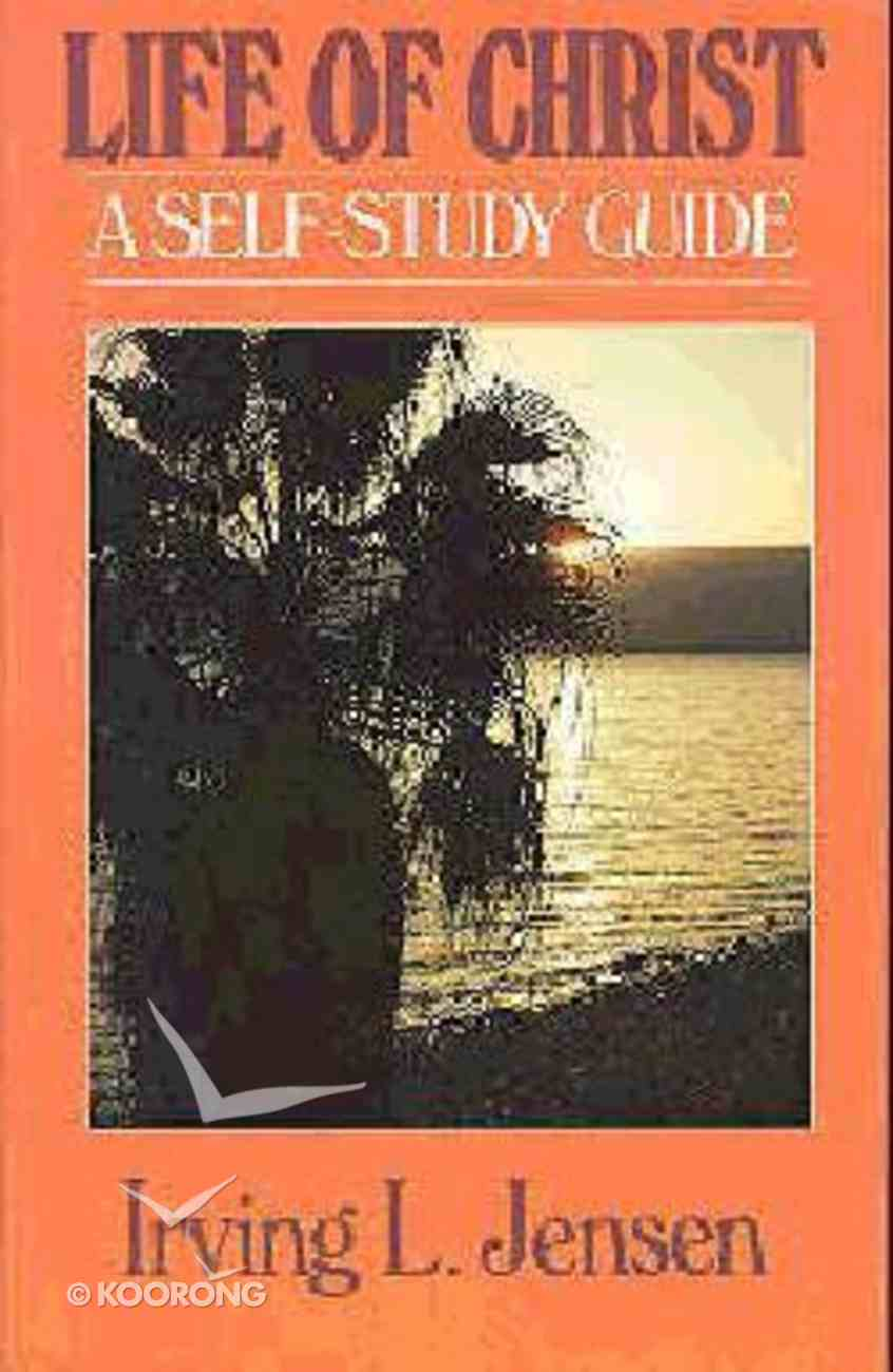 Self Study Guide Life of Christ (Self-study Guide Series) Paperback