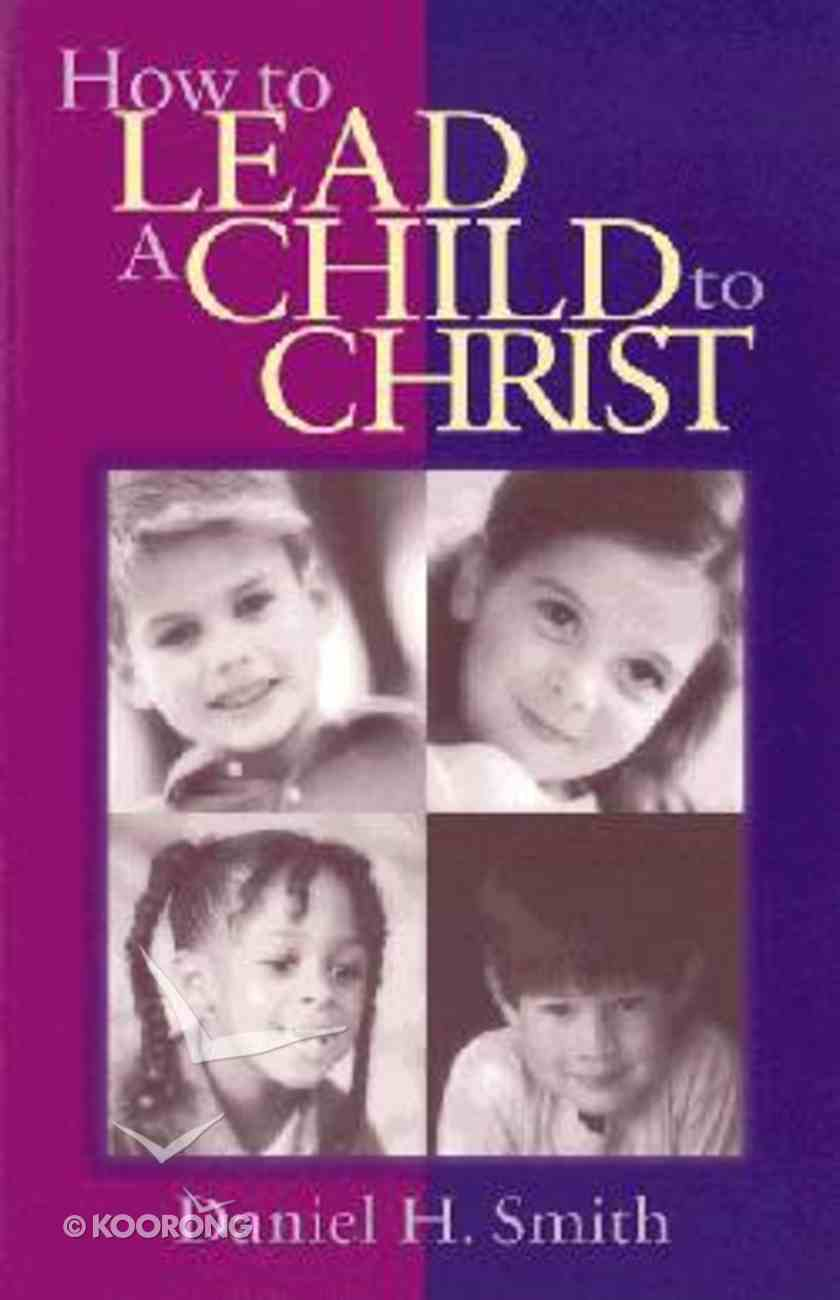 How to Lead a Child to Christ Paperback