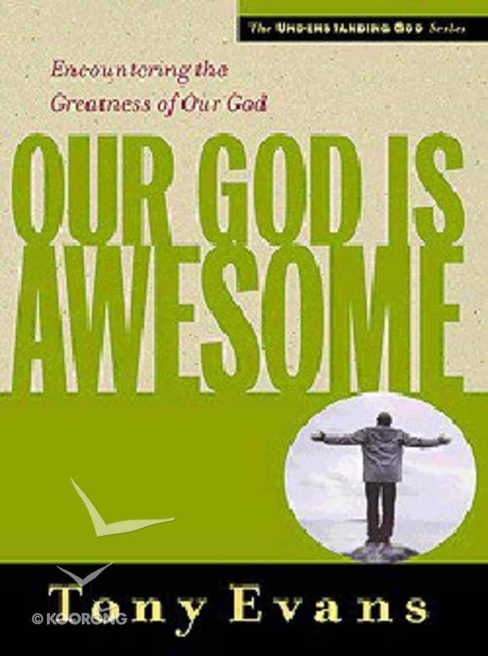 Our God is Awesome (Understanding God Series) Paperback