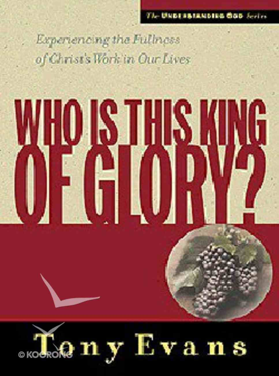 Who is This King of Glory? (Understanding God Series) Paperback