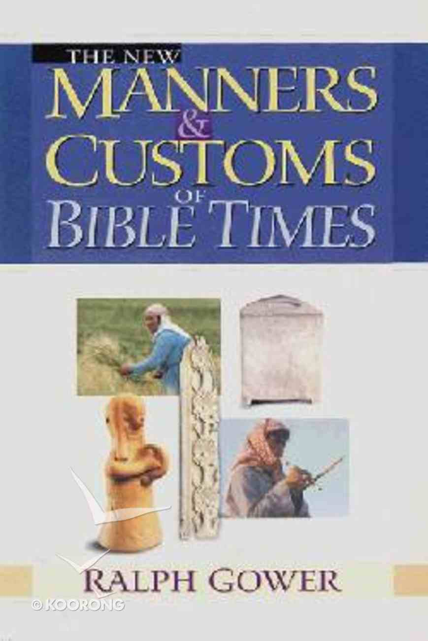 The New Manners & Customs of Bible Times Hardback