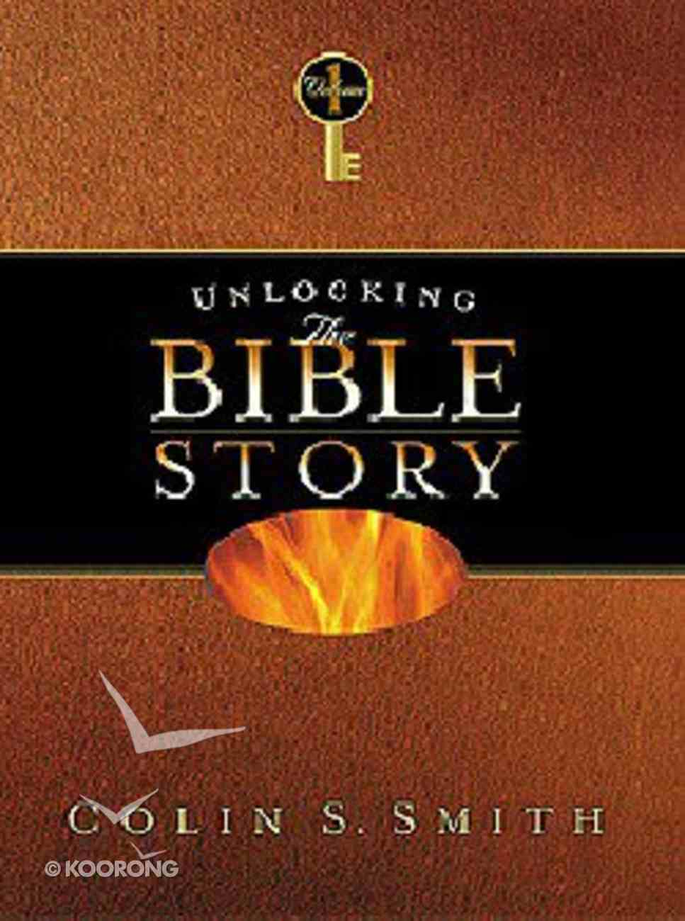 Unlocking the Bible Story (Volume 1) (Unlocking The Bible Story Series) Hardback