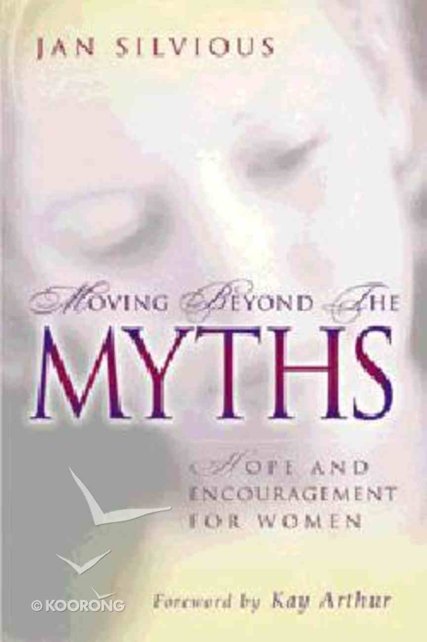 Moving Beyond the Myths Paperback