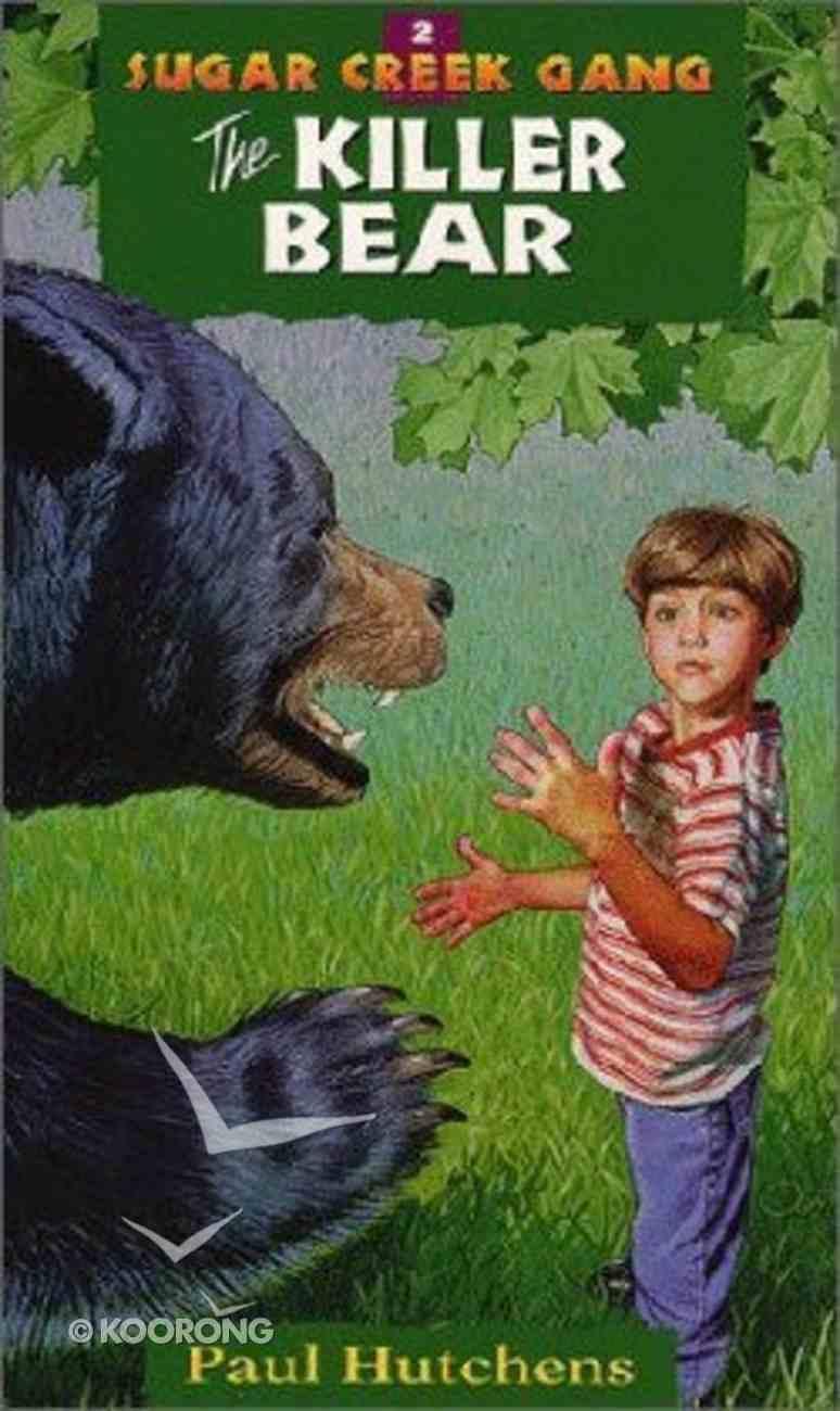 Killer Bear (#02 in Sugar Creek Gang Series) Paperback