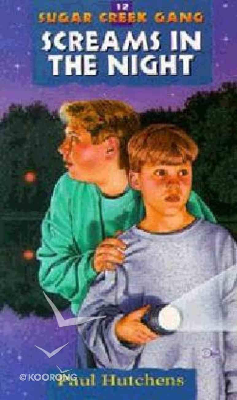 Screams in the Night (#12 in Sugar Creek Gang Series) Paperback