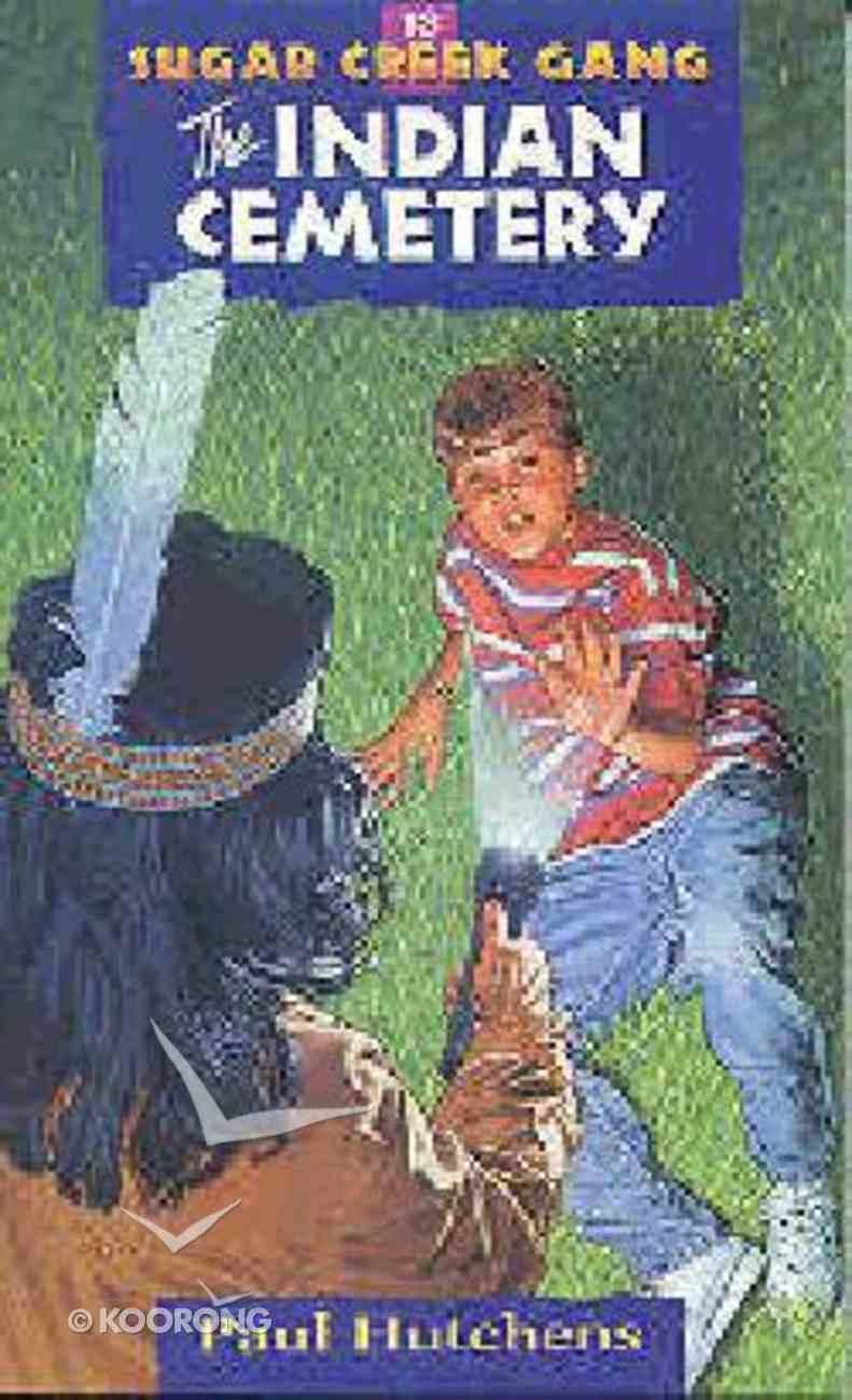 Indian Cemetery (#13 in Sugar Creek Gang Series) Paperback