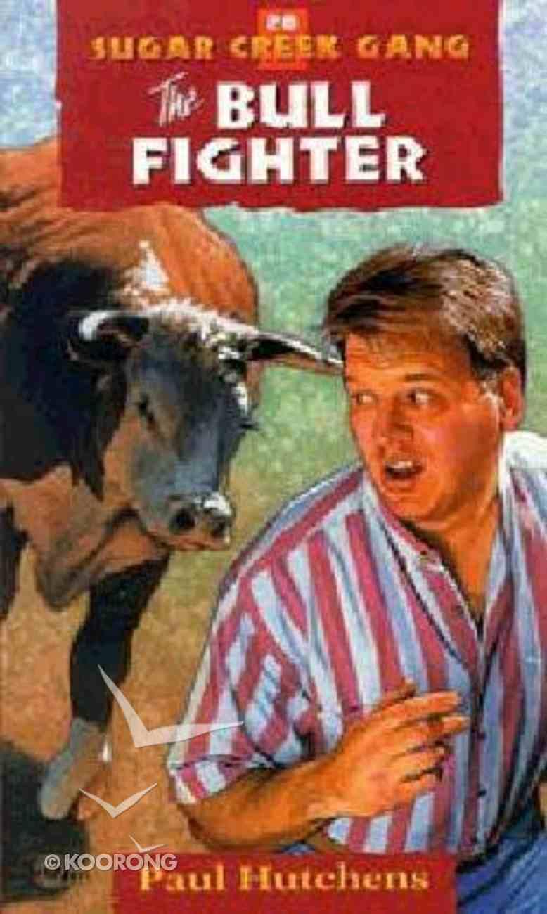 Bull Fighter (#20 in Sugar Creek Gang Series) Paperback