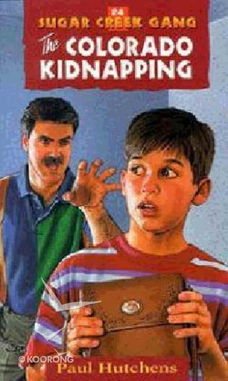 Colorado Kidnapping (#24 in Sugar Creek Gang Series) Paperback