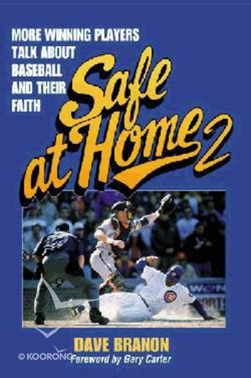 Safe At Home #02: More Winning Players Talk About Baseball and Their Faith Paperback
