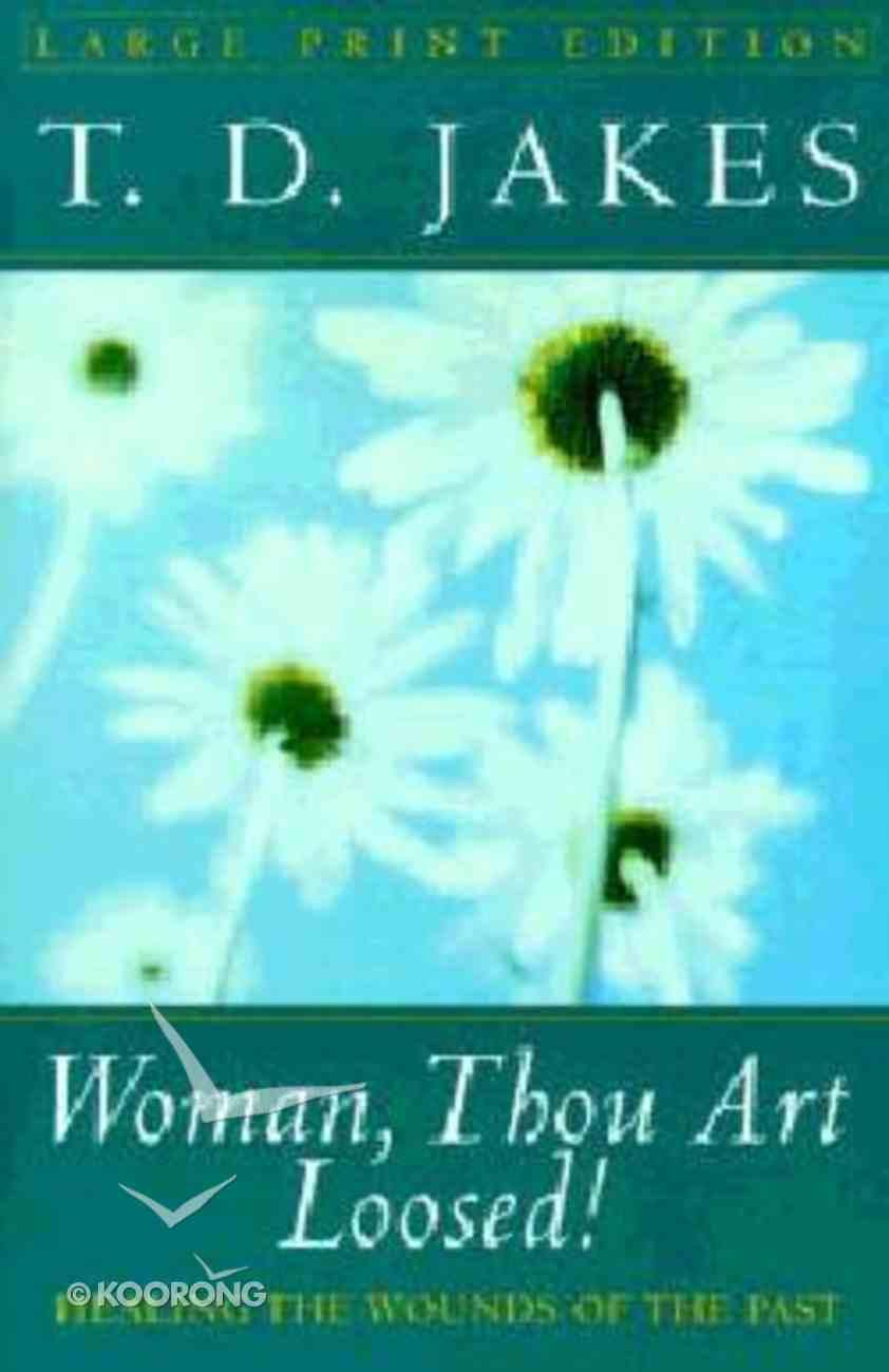 Woman, Thou Art Loosed! (Large Print) Paperback