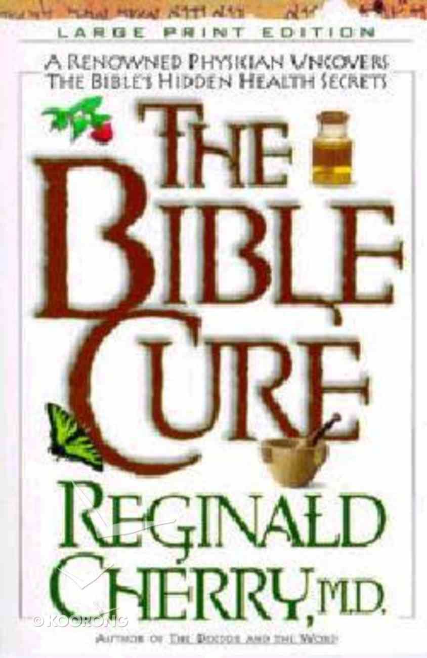 The Bible Cure (Large Print) (Bible Cure Series) Paperback