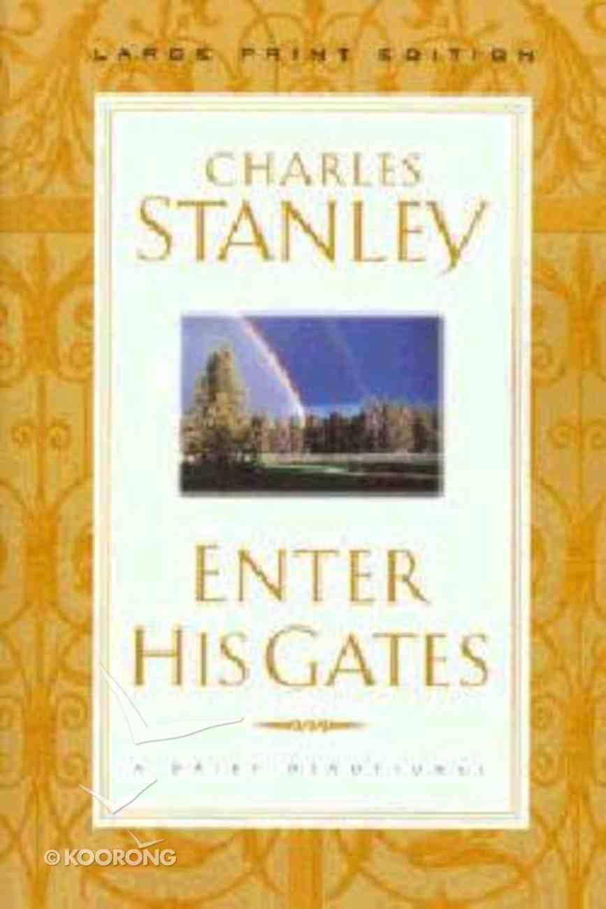 Enter His Gates (Large Print) Paperback