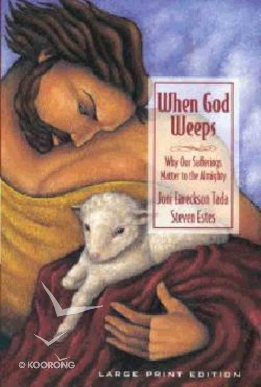 When God Weeps (Large Print) Paperback
