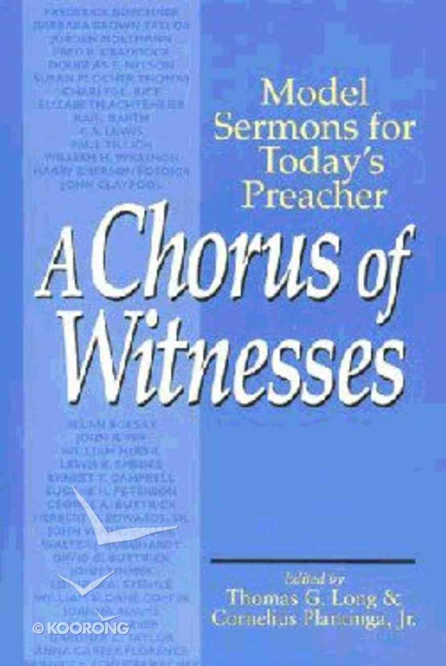 Chorus of Witnesses Model Sermons For Todays Preacher Paperback