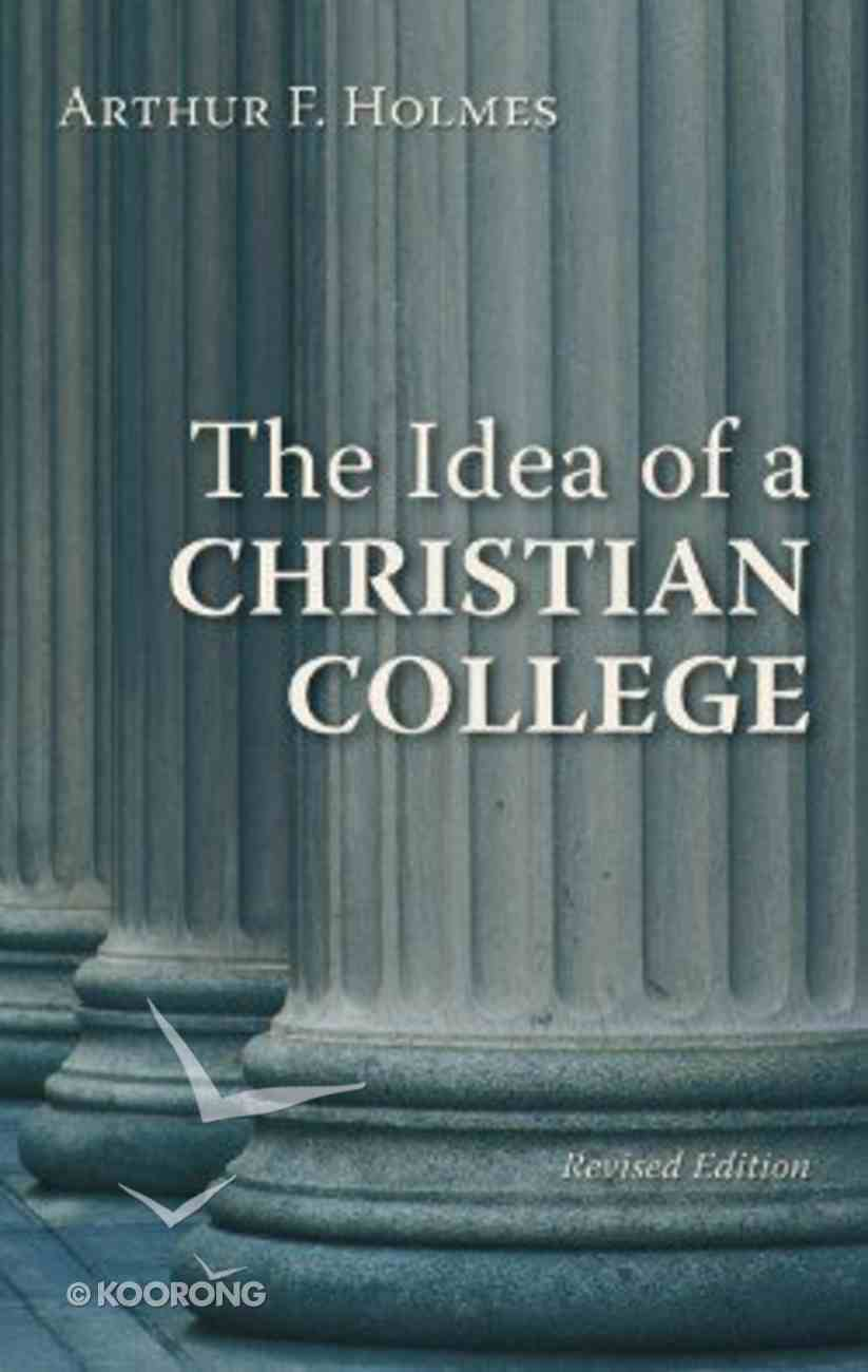 Idea of a Christian College Paperback