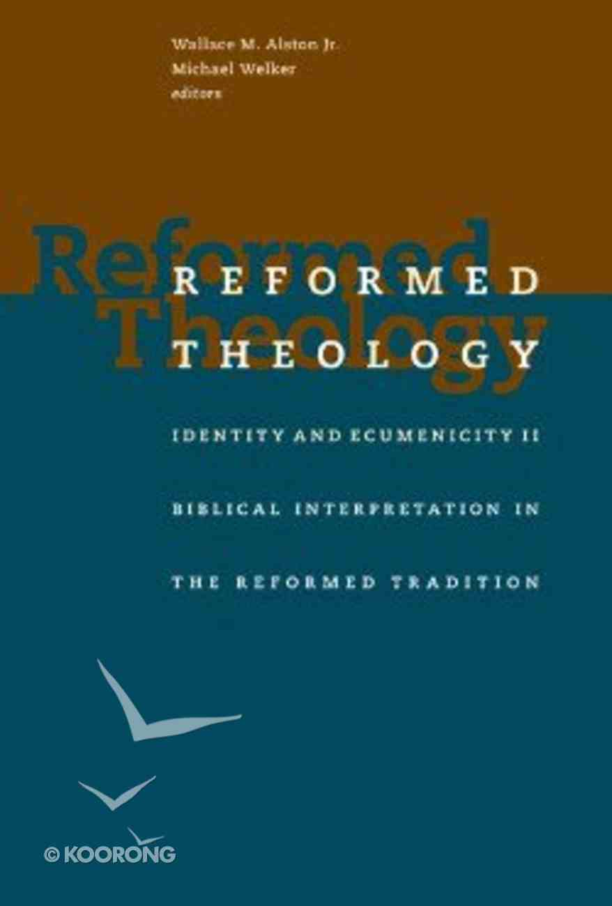 Rtie #02: Biblical Interpretation in the Reformed Tradition (Reformed Theology - Identity And Ecumenicity) Paperback