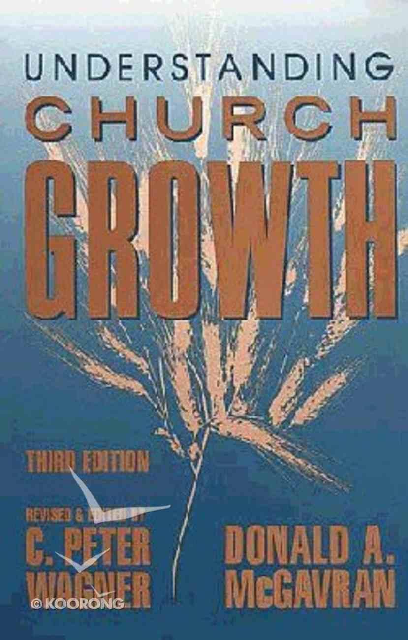 Understanding Church Growth (3rd Ed) Paperback