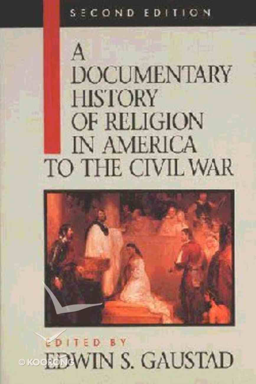 Documentary History of Religion in America (2nd Ed) (Vol 1) Paperback