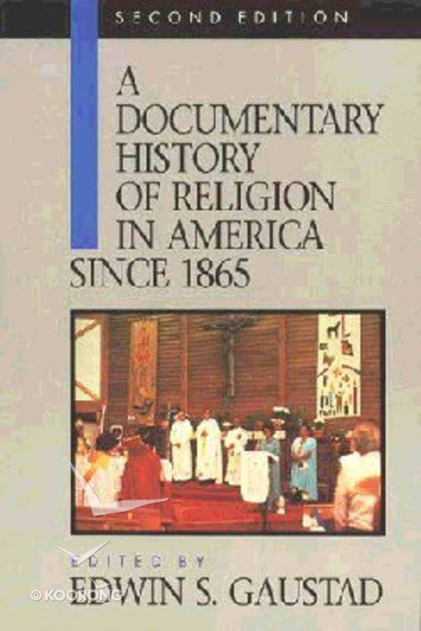 Documentary History of Religion in America (2nd Ed) (Vol 2) Paperback